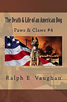The Death & Life of an American Dog (Paws & Claws Book 4) by [Vaughan, Ralph]