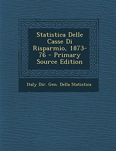 Statistica Delle Casse Di Risparmio, 1873-76