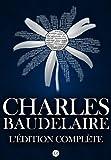 Image de Charles Baudelaire : L'édition complète