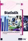 Statistik: Einführung mit praktischen Beispielen