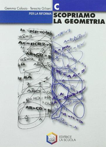 Scopriamo la geometria. Modulo C. Per la Scuola media