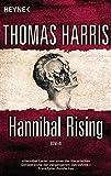 Hannibal Rising: Roman (Hannibal Lecter, Band 1) - Thomas Harris