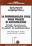 La responsabilità civile nelle polizze di assicurazione. RCT/RCO, RC professionale, RC prodotti, RC inquinamento, RC sanitaria, RC amministratori (D & O)