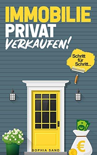 Immobilie privat verkaufen: Die Schritt für Schritt Anleitung für einen erfolgreichen Immobilien-Verkauf