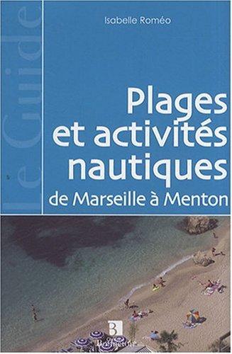 Plages et activités nautiques de Marseille à Menton