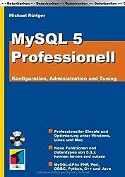 MySQL 5 Professionell: Konfiguration, Administration und Tuning