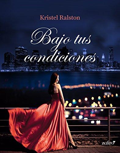 Bajo tus condiciones (Contemporánea nº 1) por Kristel Ralston