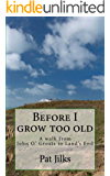 Before I grow too old: A journey from John O' Groats to Land's End