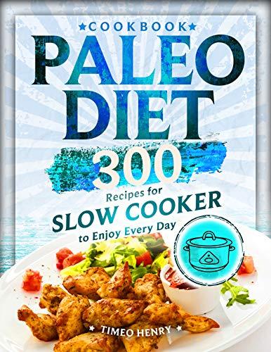 Mejor Torrent Descargar Paleo Diet Cookbook: 300 Recipes for Slow Cooker to Enjoy Every Day Kindle Puede Leer PDF