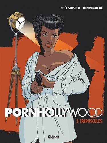 Pornhollywood - Tome 02 : Crépuscules