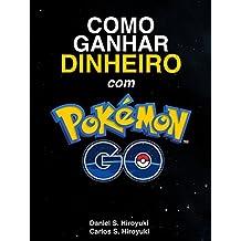 Como Ganhar Dinheiro com Pokémon Go (Portuguese Edition)
