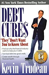 Debt Cures: They Don't Want You to Know About by Kevin Trudeau (2007-05-03)