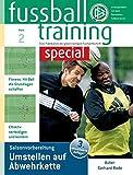 fussballtraining special 2: Umstellen auf Abwehrkette (Saisonvorbereitung) (Fußballtraining special)