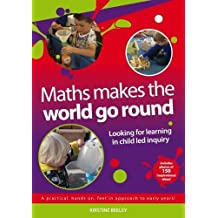 Maths Makes the World Go Round: Looking for Learning in Child Led Inquiry