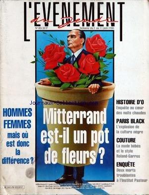 EVENEMENT DU JEUDI (L') [No 83] du 05/06/1986 - MITTERRAND EST-IL UN POT DE FLEURS - HOMMES - FEMMES - MAIS OU EST DONC LA DIFFERENCE - HISTOIRE D'O - LES NUITS CHAUDES - PARIS BLACK - L'EXPLOSION DE LA CULTURE NEGRE - COUTURE - LA MODE BEBES ET LE STYLE ROLAND GARROS - 2 MORTS TROUBLANTES A L'INSTITUT PASTEUR