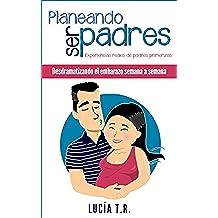 Desdramatizando el embarazo semana a semana (Planeando ser padres nº 1)