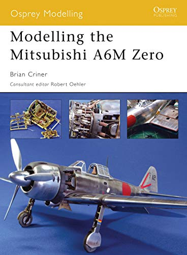 Modelling the Mitsubishi A6M Zero (Osprey Modelling Book 25) (English Edition)