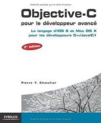Objective-C pour le développeur avancé : Le langage d'iOS 6 et Mac OS X pour les développeurs C++/ Java/ C#