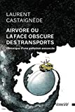 Airvore ou la face obscure des transports: Chronique d'une pollution annoncée...