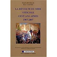 La révolte du Midi viticole cent ans après : 1907-2007