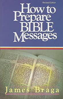 How to Prepare Bible Messages di [Braga, James]