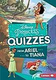 Disney Princess Quizzes: From Ariel to Tiana (Disney Quiz Magic)