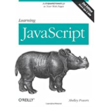Learning JavaScript: Add Sparkle and Life to Your Web Pages by Shelley Powers (26-Dec-2008) Paperback