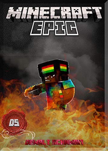 Learn All Of the Epic-ness In Minecraft: (An Unofficial Minecraft Book) (English Edition) -