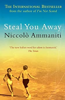 Steal You Away by [Ammaniti, Niccolò]