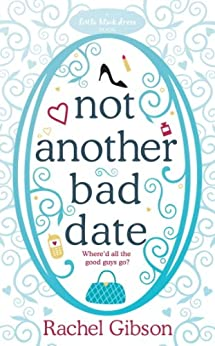 Not Another Bad Date (Little Black Dress) by [Gibson, Rachel]