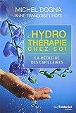 L'hydrothérapie chez soi - La médecine des capillaires