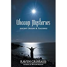 The Wiccan Mysteries: Ancient Origins & Teachings: Ancient Origins and Teachings