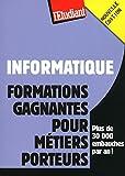 Telecharger Livres Informatique formations gagnantes pour metiers porteurs (PDF,EPUB,MOBI) gratuits en Francaise