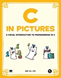 C in Pictures: A Visual Introduction to Programming in C