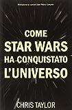 Come Star Wars ha conquistato l'universo