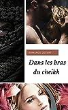 Lire le livre Dans les bras cheikh gratuit