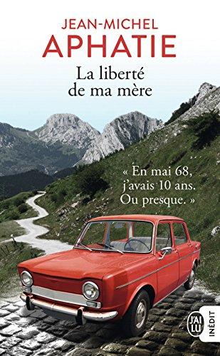 La liberté de ma mère - Jean-Michel Aphatie