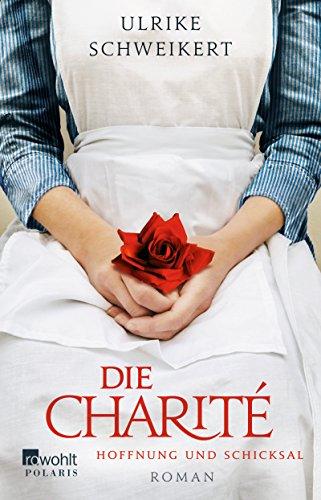 Buchseite und Rezensionen zu 'Die Charité: Hoffnung und Schicksal' von Ulrike Schweikert