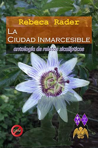 La ciudad inmarcesible: antología de relatos sicalípticos por Rebeca Rader