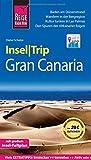Reise Know-How InselTrip Gran Canaria: Reiseführer mit Insel-Faltplan und kostenloser Web-App - Dieter Schulze