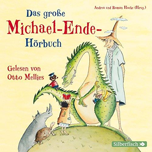 Das große Michael-Ende-Hörbuch: Otto Mellies liest Märchen, Erzählungen und Gedichte: 4 CDs (Große Klassische Geschichten)