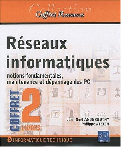 Rseaux informatiques - Coffret de 2 livres : Des notions fondamentales  la maintenance d'un PC en rseau