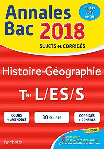 Histoire géographie terminales L, ES, S : annales bac 2018