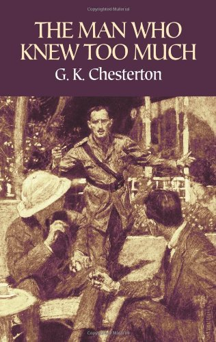 The Man Who Knew Too Much by G. K. Chesterton (2009-02-19)