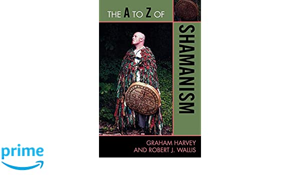 The A to Z of Shamanism
