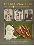 Cricket: A Way of Life - The Illustrated History of Cricket
