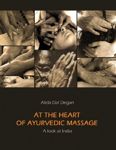 At The Heart Of Ayurvedic Massage - A Look At India by Dal Degan, Alida (2012) Paperback