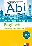 Klett Oberstufen-Wissen Englisch - Landeskunde Great Britain / United States of America: Der komplette und ausführliche Abiturstoff (Sicher im Abi / Oberstufen-Wissen)