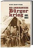 : Der Amerikanische Bürgerkrieg: 1861 - 1865