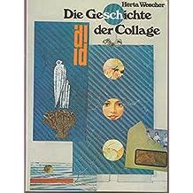 Die Geschichte der Collage. Vom Kubismus bis zur Gegenwart